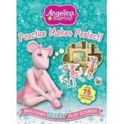 Angelina Ballerina Create-a-scene Practice Makes Perfect by Autumn Publishing