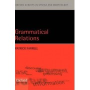 Grammatical Relations by Patrick Farrell