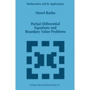 Partial Differential Equations and Boundary Value Problems by Viorel Barbu