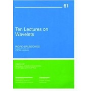 Ten Lectures on Wavelets by Ingrid Daubechies