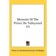 Memoirs of the Prince de Talleyrand V5 by Prince De Talleyrand