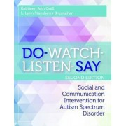 Do-Watch-Listen-Say by Dr Kathleen Quill