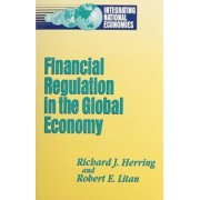 Financial Regulation in a Global Economy by Richard J. Herring