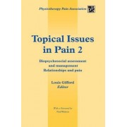 Louis Gifford Topical Issues in Pain 2: Biopsychosocial Assessment and Management Relationships and Pain
