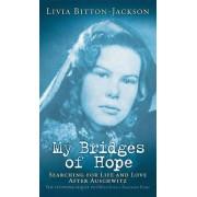 My Bridges of Hope by Livia Bitton-Jackson