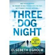 Three Dog Night by Elsebeth Egholm