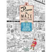 Pierre the Maze Detective and the Great Coloring Adventure by Hiro Kamigaki