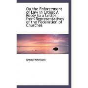 On the Enforcement of Law in Cities by Brand Whitlock