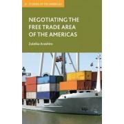 Negotiating the Free Trade Area of the Americas by Zuleika Arashiro