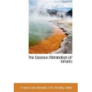The Gaseous Metabolism of Infants by Francis Gano Benedict