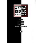 The Weimar Republic Sourcebook by Anton Kaes