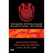 The Neuro-ophthalmology Survival Guide by Anthony Pane