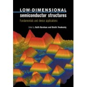 Low-Dimensional Semiconductor Structures by Keith Barnham