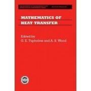 Mathematics of Heat Transfer by G E Tupholme