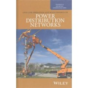 Live-Line Operation and Maintenance of Power Distribution Networks by Tianyou Li