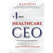 If I Were Healthcare CEO: An Employee Perspective