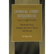 Comparative Economic Transformations by Yu-Shan Wu