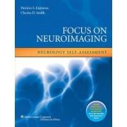 Focus on Neuroimaging: Neurology Self-assessment by Charles D. Smith