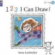 123 I Can Draw! by Irene Luxbacher