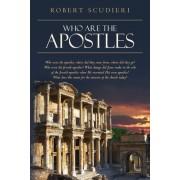 Who Are the Apostles: Who Were the Apostles, Where Did They Come From, Where Did They Go? Who Were the Jewish Apostles? What Change Did Jesu