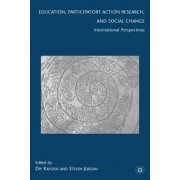 Education, Participatory Action Research, and Social Change by Dip Kapoor