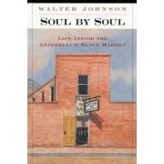 Soul by Soul by Walter Johnson