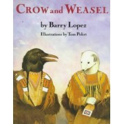 Crow and Weasel by Barry Holstun Lopez