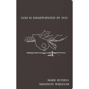 God Is Disappointed In You by Shannon Wheeler