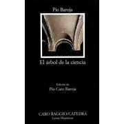 El Arbol De La Ciencia: El Arbol De La Ciencia by Pio Baroja