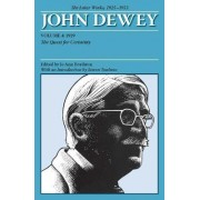 The Later Works of John Dewey: 1925 - 1953 Volume 4 by John Dewey