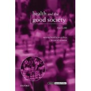 Health and the Good Society by Alan Cribb