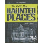 The World's Most Haunted Places by Matt Chandler