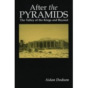 After the Pyramids by Aidan Dodson