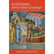 Suffering and the Nature of Healing by Daniel B Hinshaw