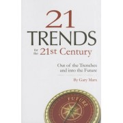 Twenty-One Trends for 21st Century: Out of the Trenches and Into the Future