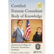 The Certified Forensic Consultant Body of Knowledge by American College of Forensic Examiners Institute