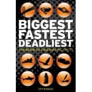 Biggest, Fastest, Deadliest by Dan Bridges
