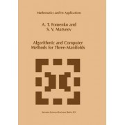Algorithmic and Computer Methods for Three-manifolds by A. T. Fomenko