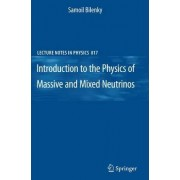 Introduction to the Physics of Massive and Mixed Neutrinos by Samoil Bilenky