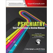 Psychiatry Test Preparation and Review Manual by J. Clive Spiegel