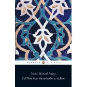 Islamic Mystical Poetry by Mahmood Jamal