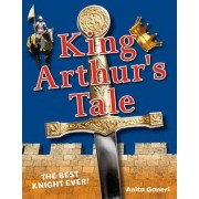 King Arthur's Tale by Anita Ganeri