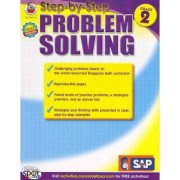 Step-By-Step Problem Solving, Grade 2 by Singapore Asian Publications