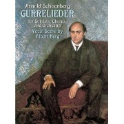 Gurrelieder for Soloists, Chorus, and Orchestra by Arnold Schoenberg