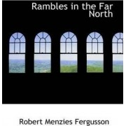 Rambles in the Far North by Robert Menzies Fergusson