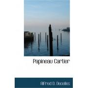 Papineau Cartier by Alfred Duclos De Celles