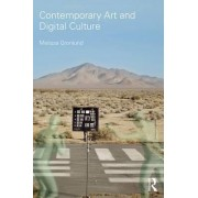 Contemporary Art and Digital Culture by Melissa Gronlund