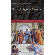 Plutarch Against Colotes by Eleni Kechagia