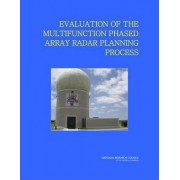 Evaluation of the Multifunction Phased Array Radar Planning Process by Committee on the Evaluation of the Multifunction Phased Array Radar Planning Process