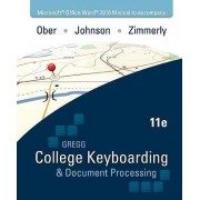 College Keyboarding & Document Processing: Word 2010 by Scot Ober